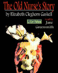 LibriVox Fantasy - The Old Nurse's Story by Elizabeth Cleghorn Gaskell