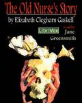 LibriVox Fantasy - The Old Nurse's Story by Elizabeth Cleghorn Gaskell