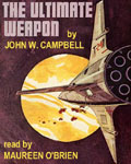 The Ultimate Weapon by John W. Campbell Jr.