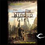 Audible Frontiers - The Windup Girl by Paolo Bacigalupi