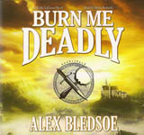 Fantasy - Burn Me Deadly by Alex Bledsoe