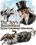 BBC 7 - The Spy's Retirement by Jon Courtenay Grimwood