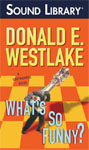 BBC AUDIOBOOKS AMERICA - What's So Funny? by Donald E. Westlake