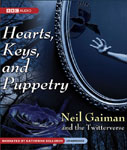 BBC Audio - Hearts, Keys, And Puppetry by Neil Gaiman and the Twitterverse