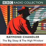 BBC Radio Collection - The Big Sleep and The High Window