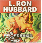 The Professor Was a Thief by L. Ron Hubbard