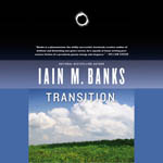 Science Fiction Audiobook - Transition by Iain M. Banks