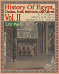 LibriVox - History Of Egypt, Chaldea, Syria, Babylonia, and Assyria, Volume 2