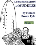 LibriVox -  A Transmutation Of Muddles by Horace Brown Fyfe