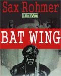 LibriVox - Bat Wing by Sax Rohmer