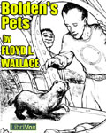 LibriVox - Bolden's Pets by Floyd L. Wallace