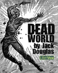 LibriVox - Dead World by Jack Douglas