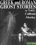 LibriVox - Greek And Roman Ghost Stories by Lacy Collinson-Morley