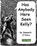 LibriVox - Has Anybody Here Seen Kelly? by Kenneth O'Hara