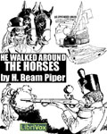 LibriVox - He Walked Around The Horses by H. Beam Piper