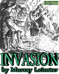 LibriVox - Invasion by Murray Leinster