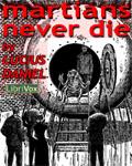 LibriVox - Martians Never Die by Lucius Daniel