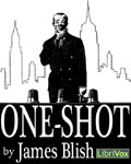 LibriVox - One Shot by James Blish
