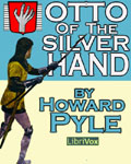 LibriVox - Otto Of The Silver Hand by Howard Pyle