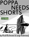LibriVox - Poppa Needs Shorts by Walt Richmond and Leigh Richmond