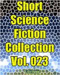 LibriVox - Short Science Fiction Collection Vol. 023