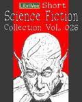 LibriVox - Short Science Fiction Collection Vol. 026