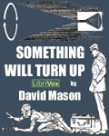 LibriVox - Something Will Turn Up by David Mason