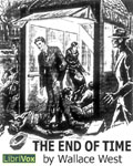 LibriVox - The End Of Time by Wallace West