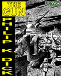 LibriVox - The Gun by Philip K. Dick
