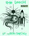 LibriVox - The Leech by Robert Sheckley
