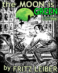 LibriVox - The Moon Is Green by Fritz Leiber