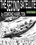 LibriVox - The Second Satellite by Edmond Hamilton