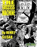 LibriVox - The Success Machine by Henry Slesar