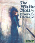 LibriVox - The White Moll by Frank L. Packard