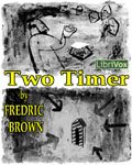 LibriVox - Two Timer by Fredric Brown