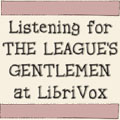 Listening For The League's Gentlemen At LibriVox