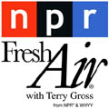 NPR - Fresh Air with Terry Gross