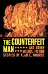 The Counterfeit Man and Other Science Fiction Stories by Alan E. Nourse