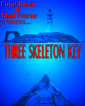 Final Rune Productions and the Mad Horse Theatre Company: Three Skeleton Key