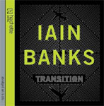 Hachette Digital - Transition by Ian M. Banks ABRIDGED