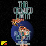 This Crowded Earth and Other Stories by Robert Bloch