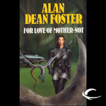 Audible Frontiers - For Love Of Mother-Not by Alan Dean Foster