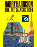BBC Radio 4 - Bill, The Galactic Hero by Harry Harrison
