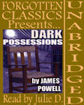 Forgotten Classics - Dark Possessions by James Powell