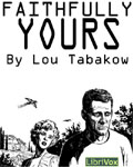 LibriVox - Faithfully Yours by Lou Tabakow