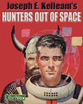 LibriVox Science Fiction - The Hunters Out Of Space by Joseph E. Kelleam