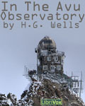 LibriVox - In The Avu Observatory by H.G. Wells
