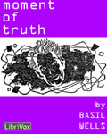 LibriVox - Moment Of Truth by Basil Wells