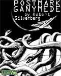 LibriVox - Postmark Ganymede by Robert Silverberg