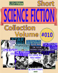 LibriVox - Short Science Fiction Collection Volume #010